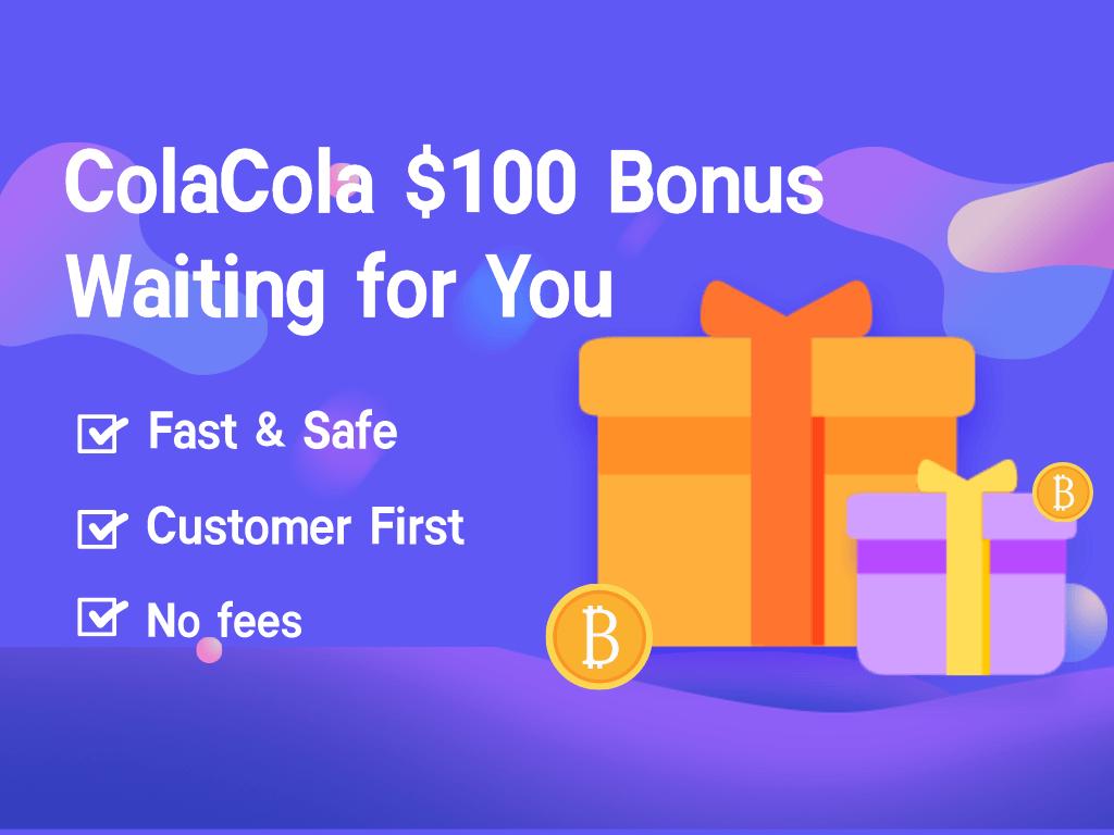 CoinCola $100 Bonus Waiting for you